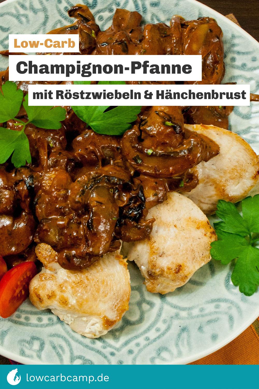 Champignon-Pfanne mit Röstzwiebeln & Hähnchenbrust