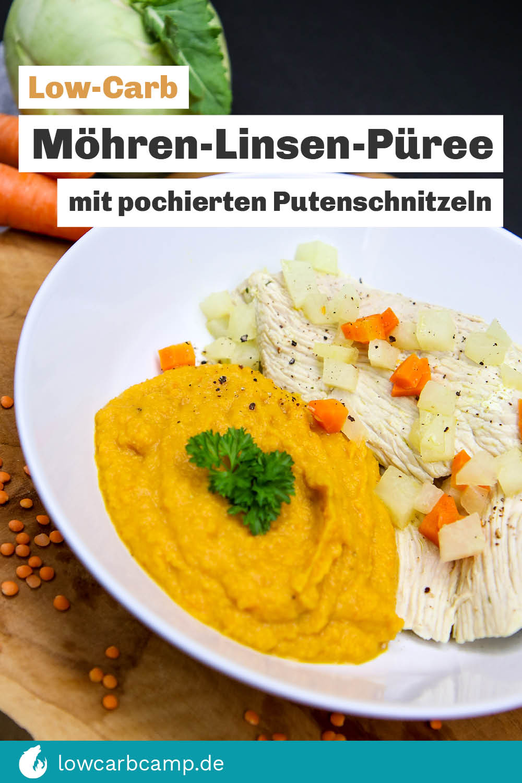 Low-Carb Möhren-Linsen-Püree mit pochierten Putenschnitzeln